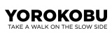 YOROKOBU TAKE A WALK ON THE SLOW SIDE